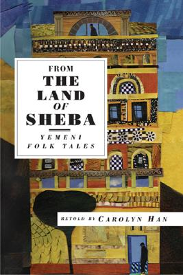 From The Land Of Sheba By Han, Carolyn/ al-Hegri, Kamal Ali (TRN)
